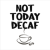 not today decaf white square